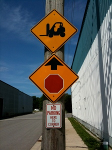Please... watch out for forklifts.  For your health.  Does YOUR neighborhood have a sign like this?  Me neither.